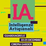 I.A. Intelligenze Artigianali, spin-off del Festival Artigitale_22-23 dicembre 2017, Guardiagrele
