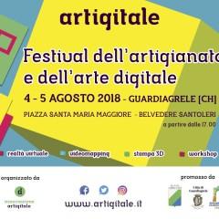ARTIGITALE – Festival dell'artigianato e dell'arte digitale, 4 e 5 agosto 2018 – Guardiagrele (Ch)